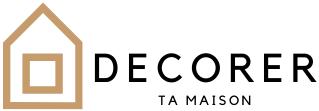 DECORER TA MAISON